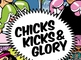 Chicks, Kicks & Glory: Hanan